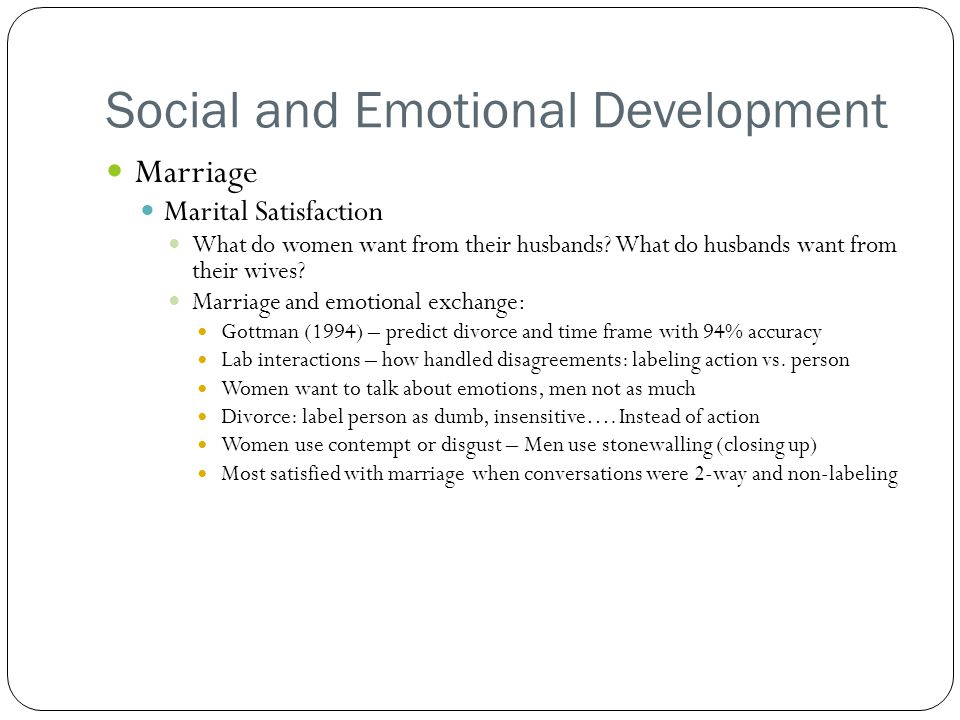 Social and Emotional Development Marriage Marital Satisfaction What do women want from their husbands.