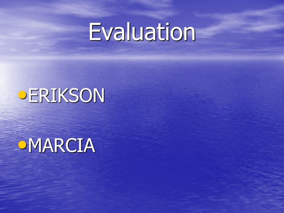 Evaluation ERIKSON ERIKSON MARCIA MARCIA