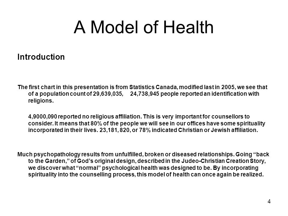 4 A Model of Health Introduction The first chart in this presentation is from Statistics Canada, modified last in 2005, we see that of a population co