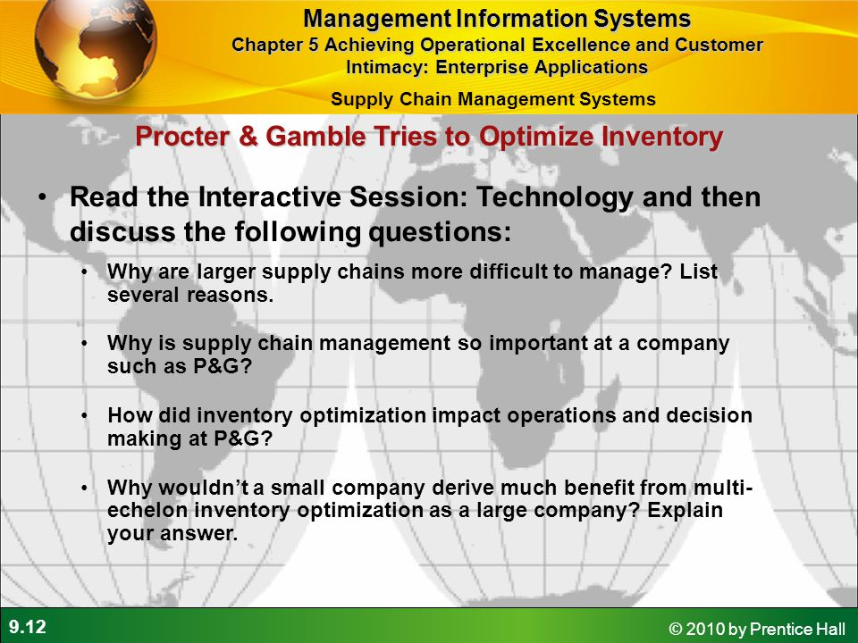 9.12 © 2010 by Prentice Hall Procter & Gamble Tries to Optimize Inventory Read the Interactive Session: Technology and then discuss the following ques