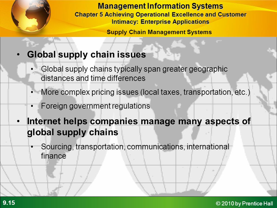 9.15 © 2010 by Prentice Hall Global supply chain issues Global supply chains typically span greater geographic distances and time differences More com
