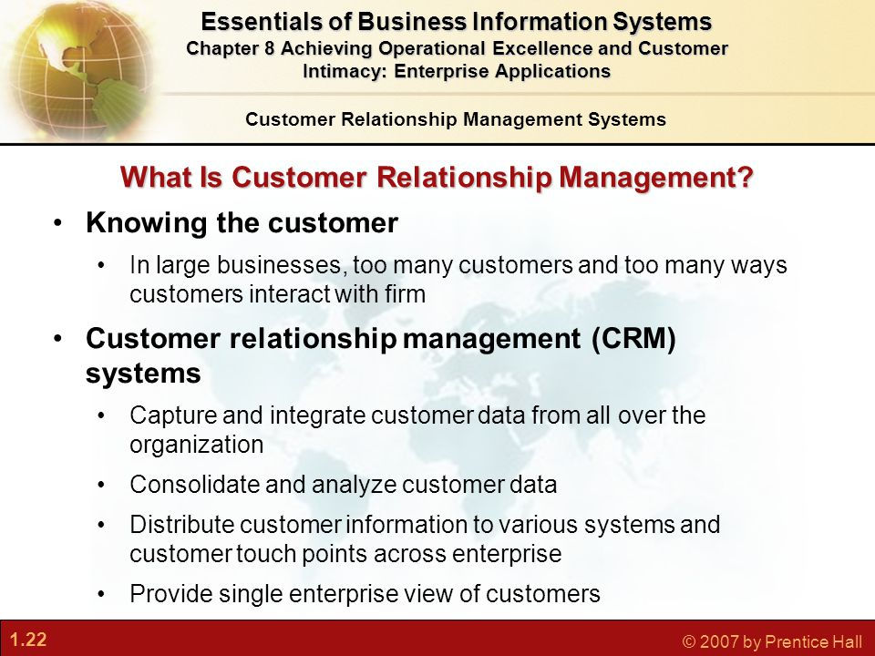 1.22 © 2007 by Prentice Hall What Is Customer Relationship Management.