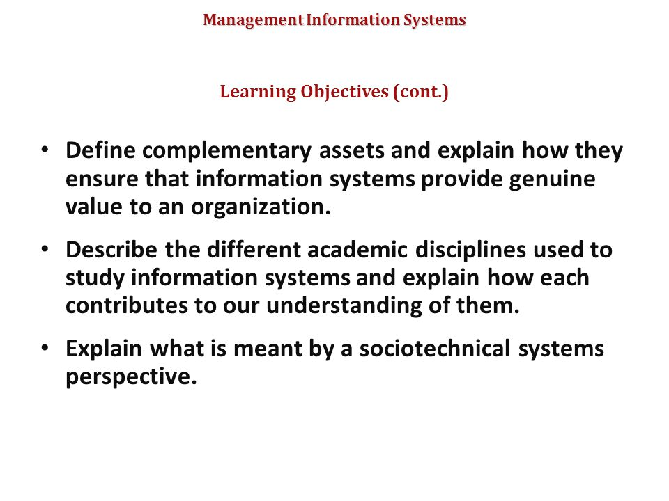 Management Information Systems Define complementary assets and explain how they ensure that information systems provide genuine value to an organizati