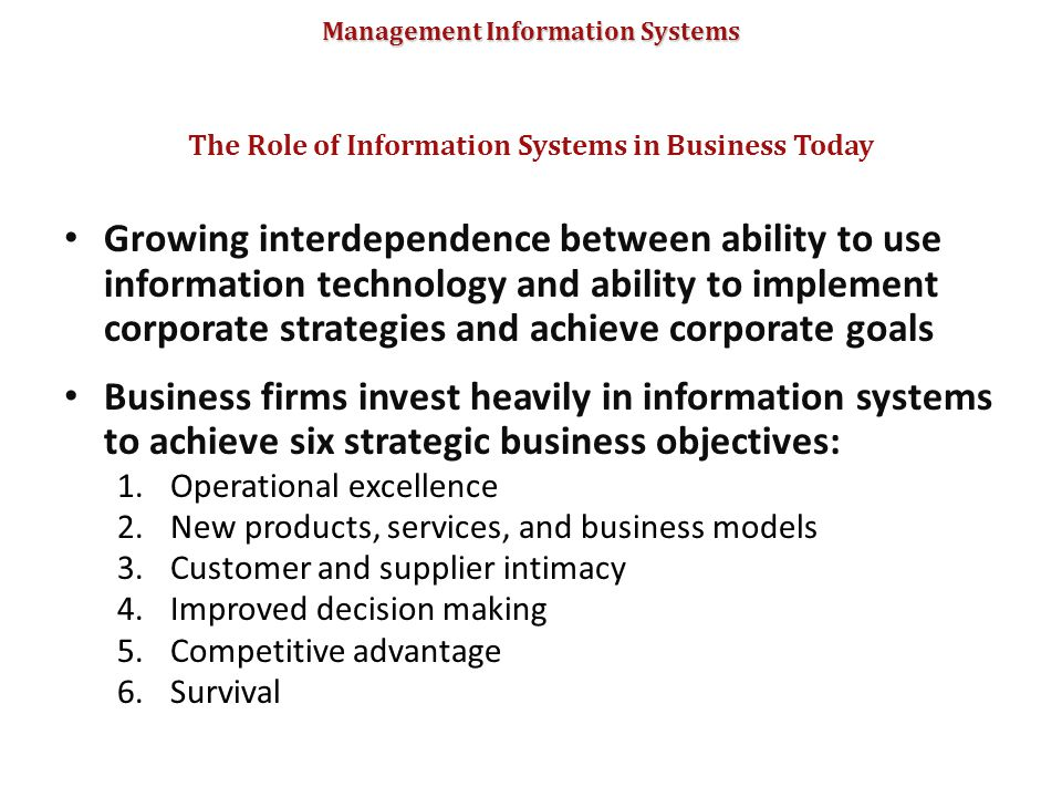 Management Information Systems Growing interdependence between ability to use information technology and ability to implement corporate strategies and