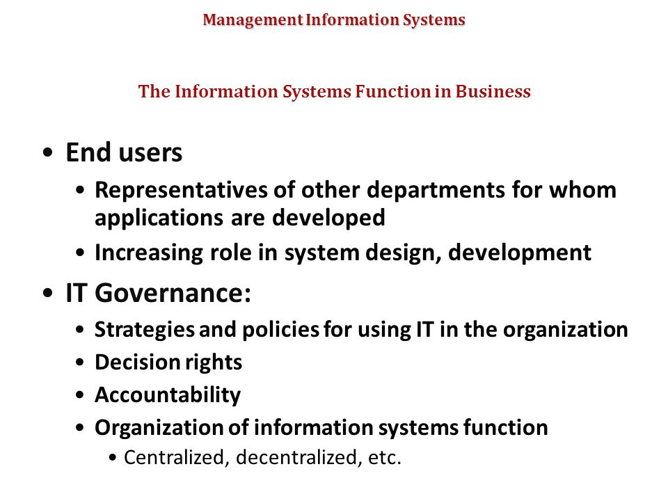 Management Information Systems End users Representatives of other departments for whom applications are developed Increasing role in system design, de