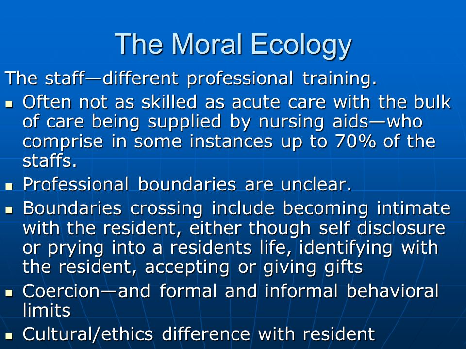 The Moral Ecology The staff—different professional training.