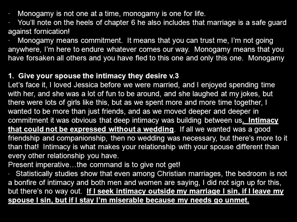 · Monogamy is not one at a time, monogamy is one for life. · You'll note on the heels of chapter 6 he also includes that marriage is a safe guard agai
