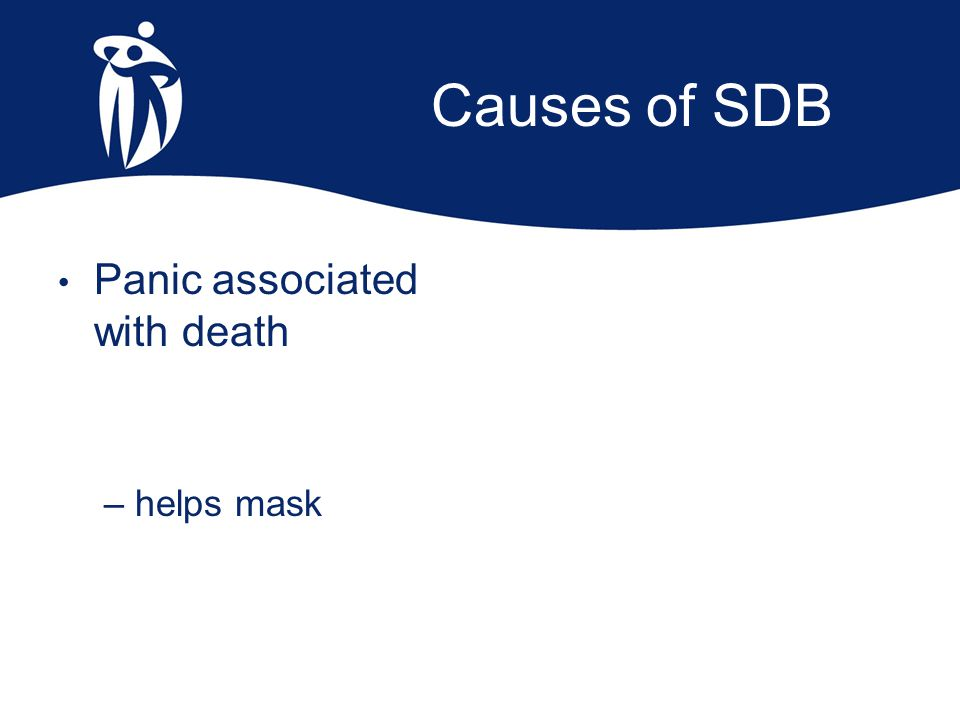 Causes of SDB Panic associated with death – helps mask