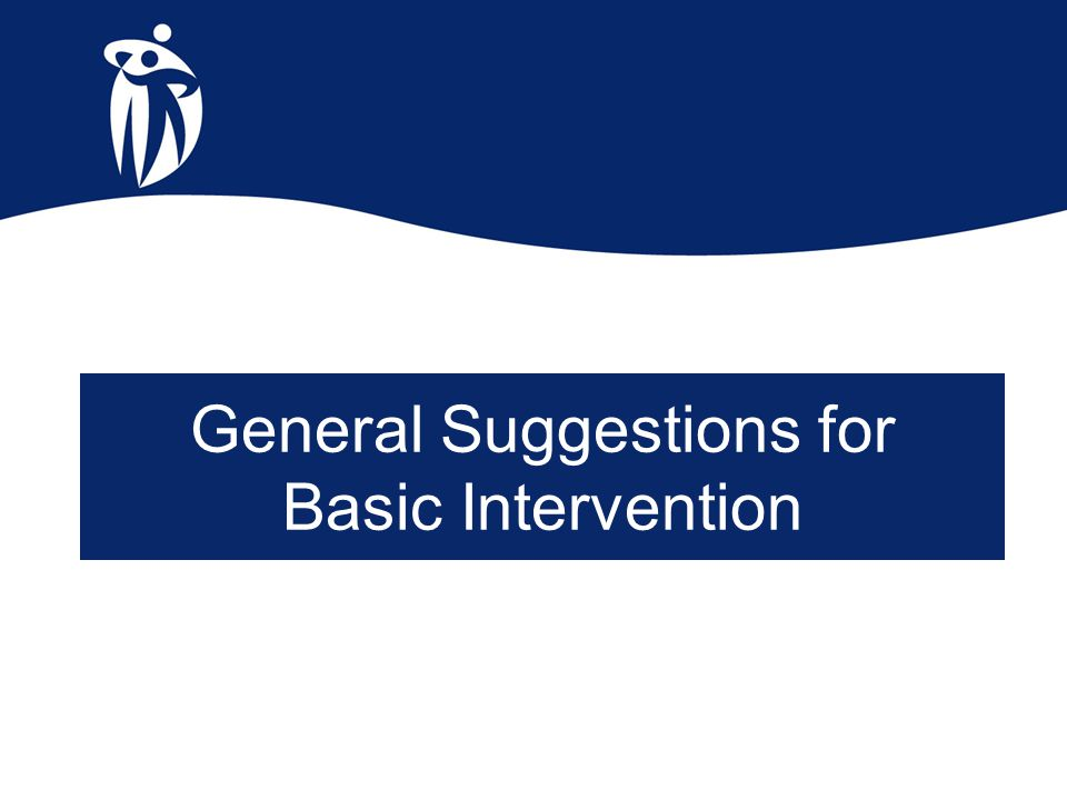General Suggestions for Basic Intervention