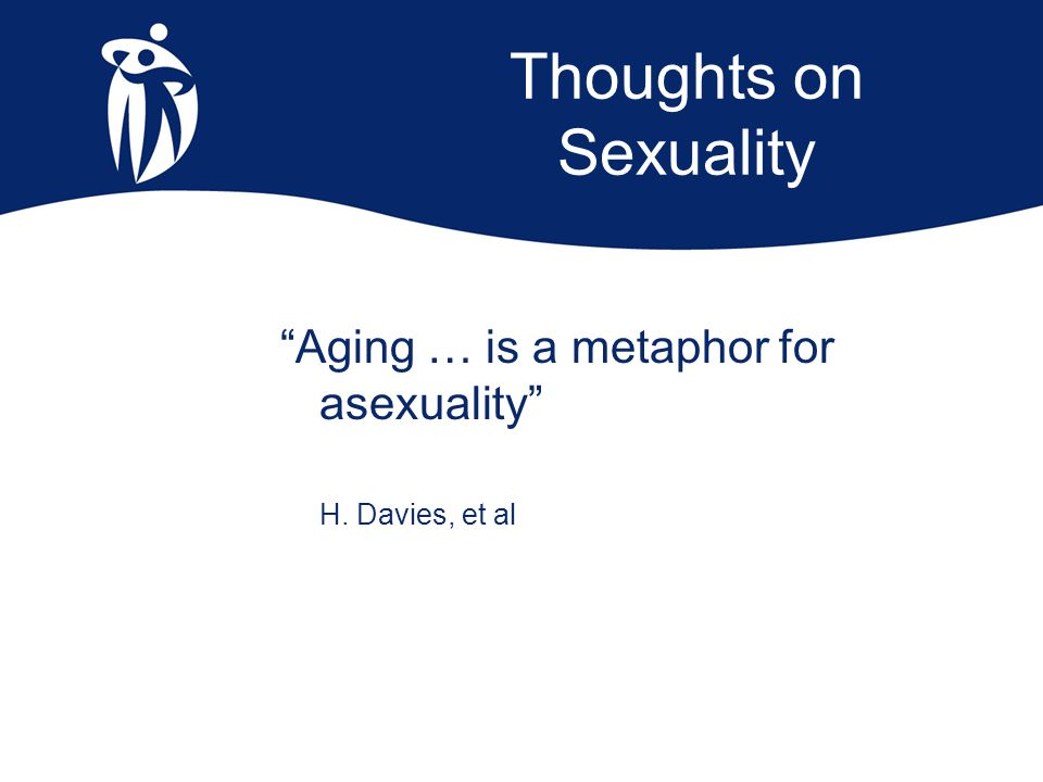 Thoughts on Sexuality What do the words sex and sexuality mean to you.