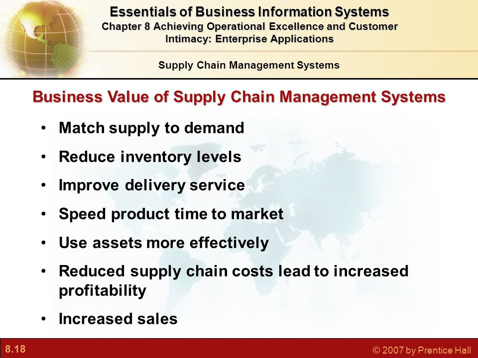 8.18 © 2007 by Prentice Hall Match supply to demand Reduce inventory levels Improve delivery service Speed product time to market Use assets more effe
