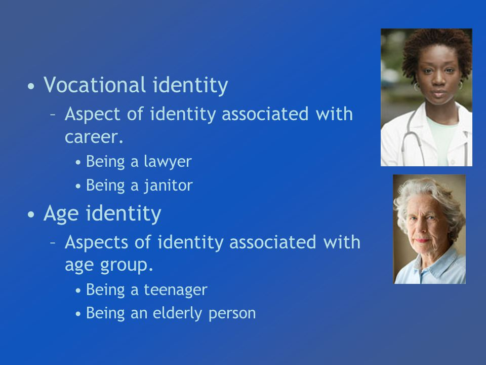 Vocational identity –Aspect of identity associated with career.