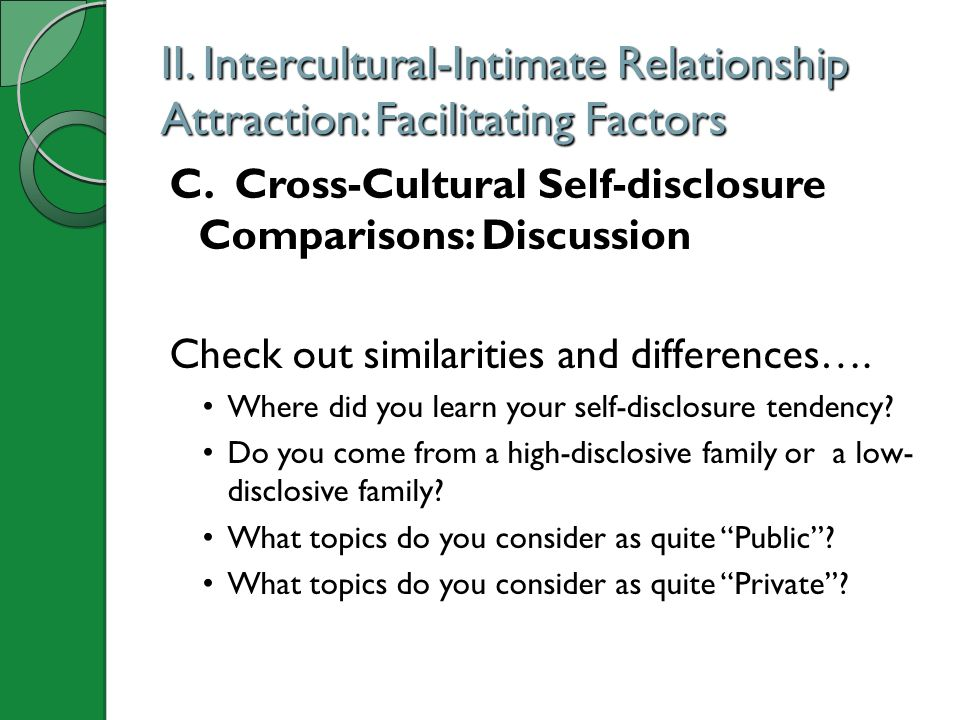 II. Intercultural-Intimate Relationship Attraction: Facilitating Factors C. Cross-Cultural Self-disclosure Comparisons: Discussion Check out similarit
