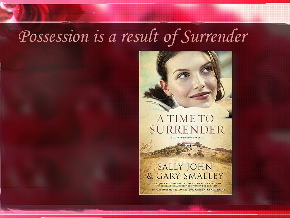 Possession is a result of Surrender