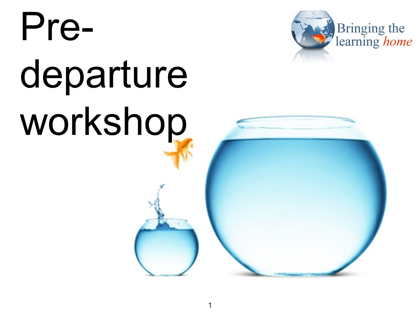 title slide 1 Pre- departure workshop 1