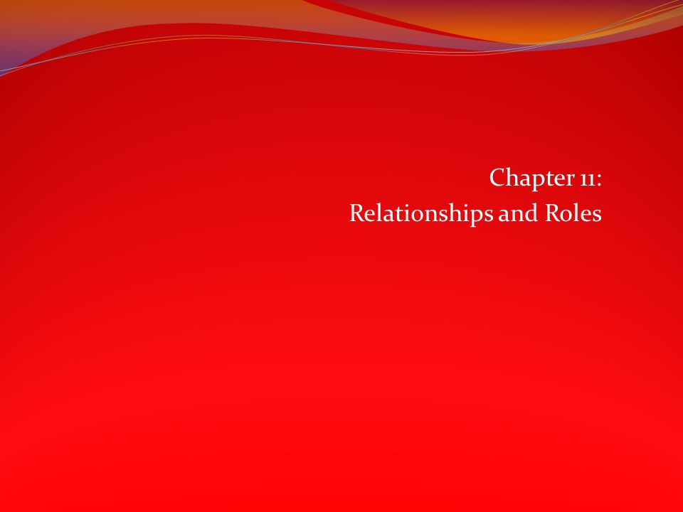 Chapter 11: Relationships and Roles