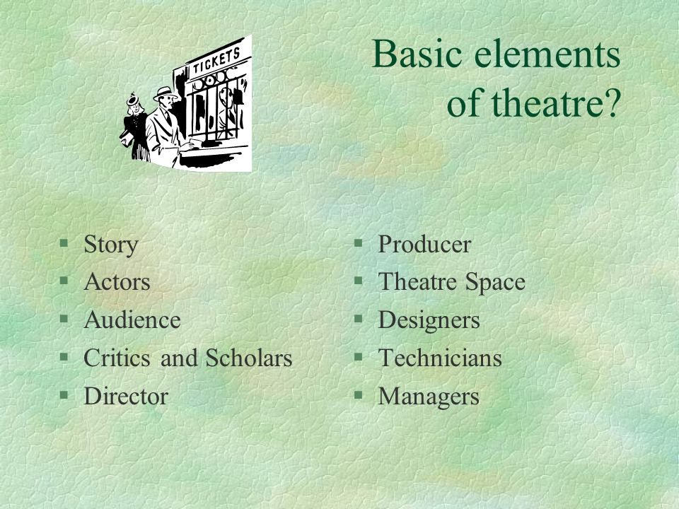 Basic elements of theatre.