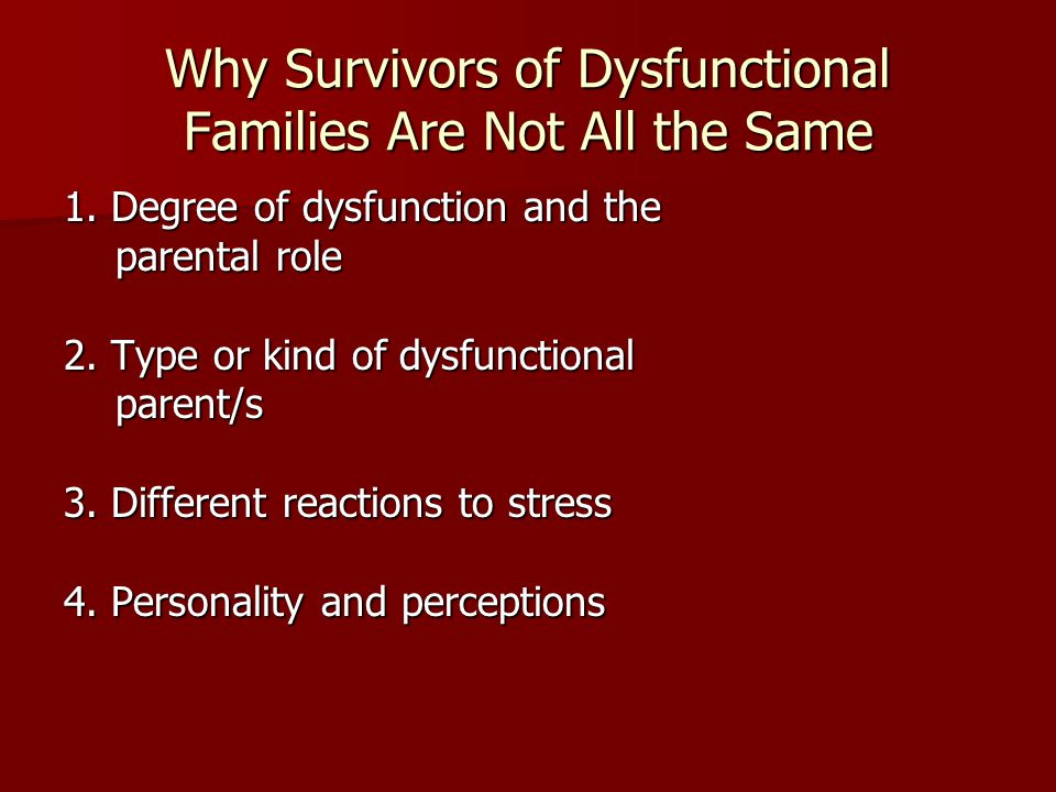 Why Survivors of Dysfunctional Families Are Not All the Same 1.
