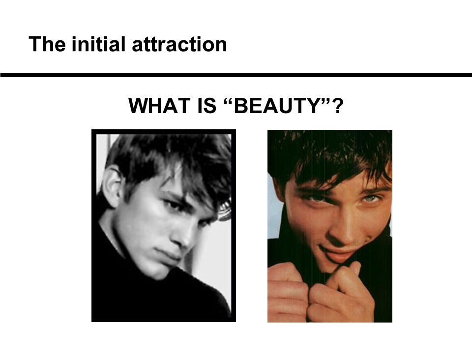 """The initial attraction WHAT IS """"BEAUTY""""?"""