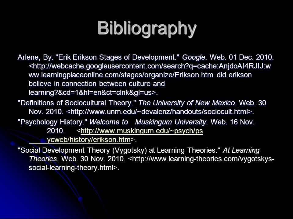Bibliography Arlene, By. Erik Erikson Stages of Development. Google.