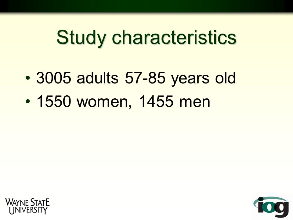 Study characteristics 3005 adults 57-85 years old 1550 women, 1455 men