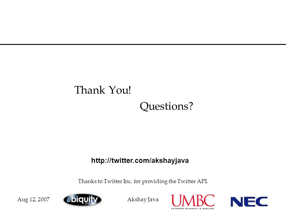 Aug 12, 2007Akshay Java Thank You. Questions. Thanks to Twitter Inc.