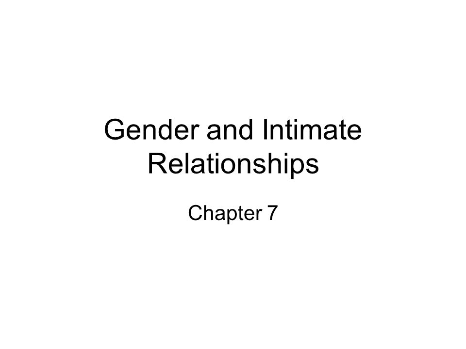 Gender and Intimate Relationships Chapter 7