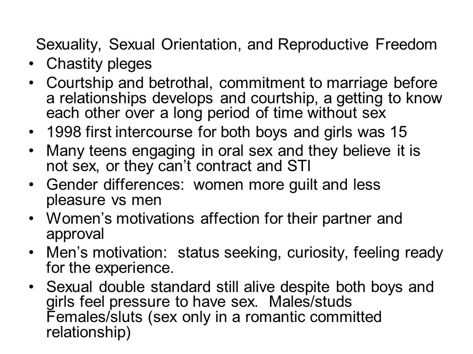 Sexuality, Sexual Orientation, and Reproductive Freedom Chastity pleges Courtship and betrothal, commitment to marriage before a relationships develop