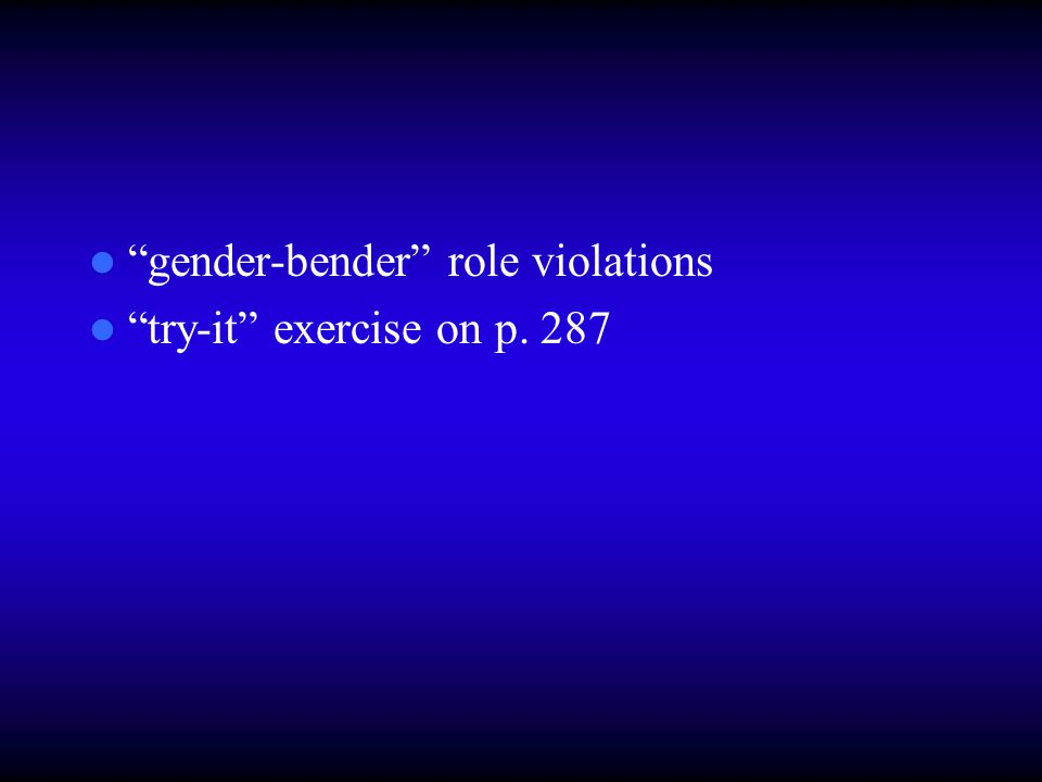 gender-bender role violations try-it exercise on p. 287