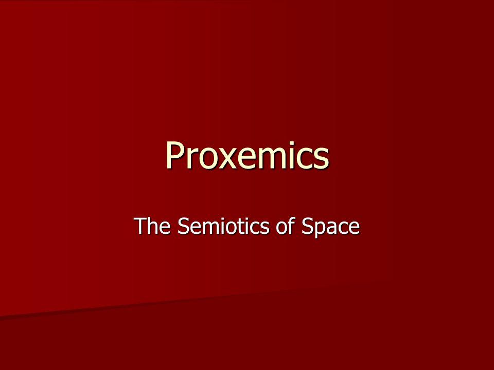 Proxemics The Semiotics of Space