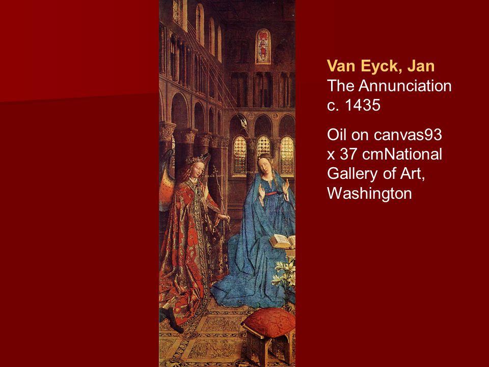 Van Eyck, Jan The Annunciation c. 1435 Oil on canvas93 x 37 cmNational Gallery of Art, Washington