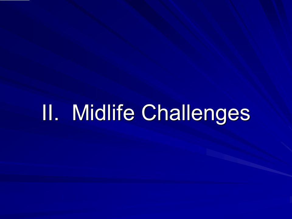 II. Midlife Challenges
