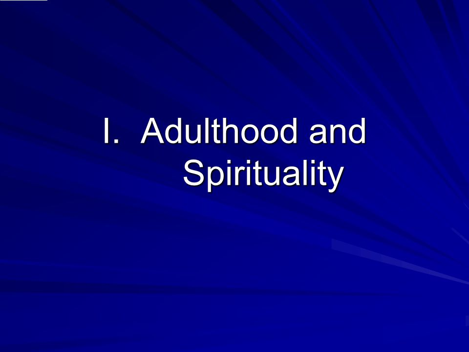 I. Adulthood and Spirituality