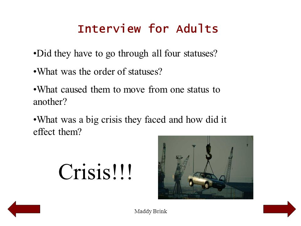 Maddy Brink Interview for Adults Did they have to go through all four statuses? What was the order of statuses? What caused them to move from one stat