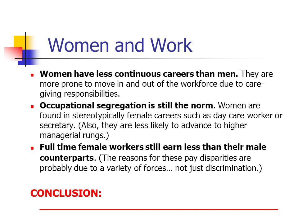 Women and Work Women have less continuous careers than men.