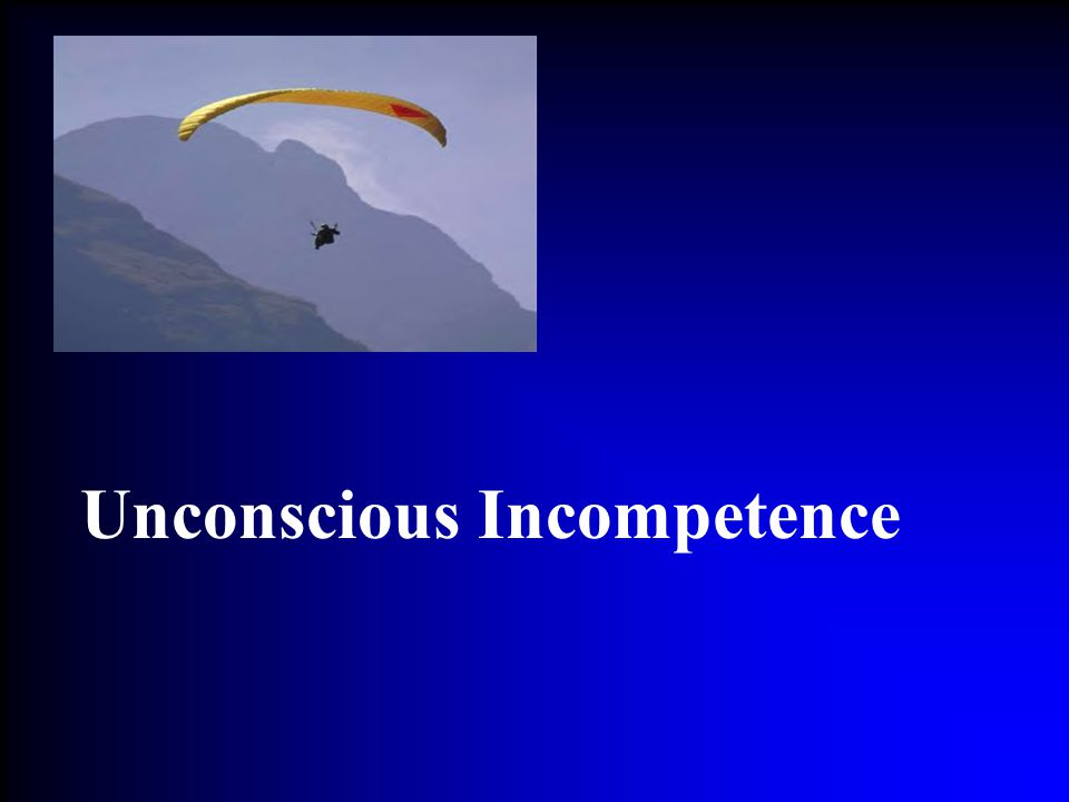 Unconscious Incompetence