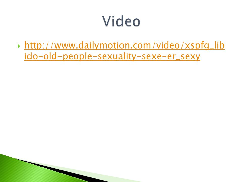  http://www.dailymotion.com/video/xspfg_lib ido-old-people-sexuality-sexe-er_sexy http://www.dailymotion.com/video/xspfg_lib ido-old-people-sexuality