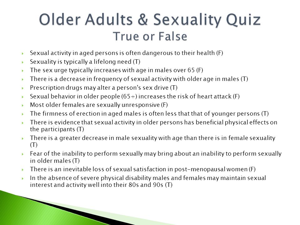  Older adults lack accurate information about sexuality.