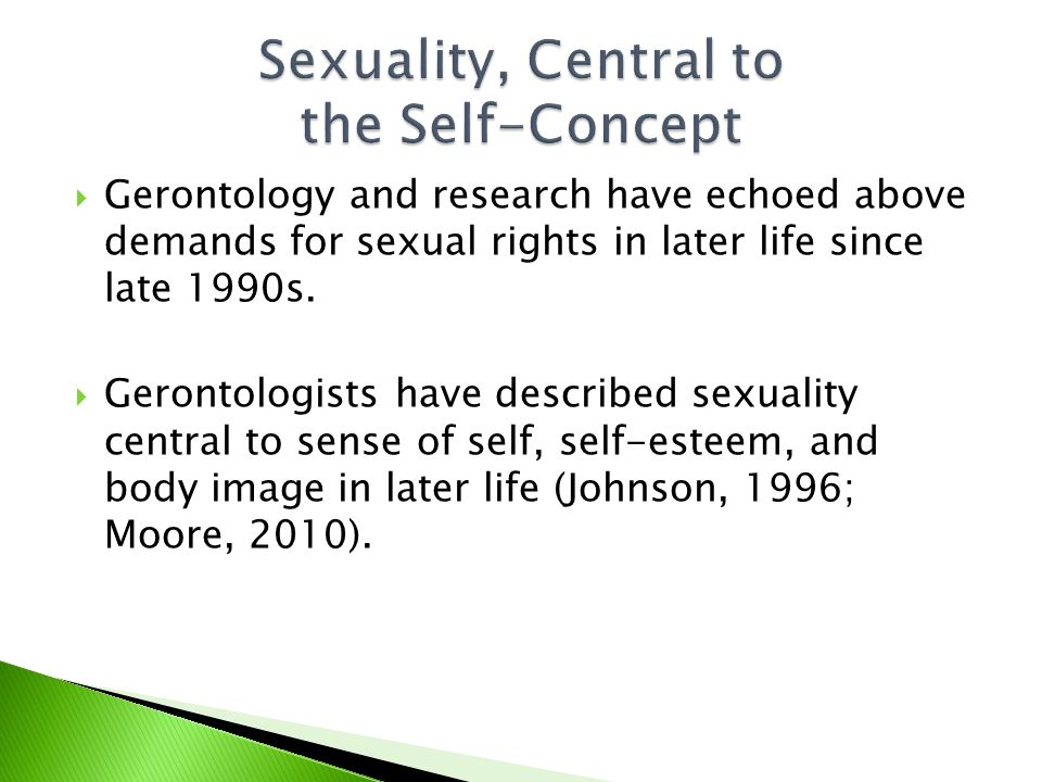  Recognize and demand sexual rights of all older adults;  Too often denied and too long neglected, sexual rights deserve our attention and priority.
