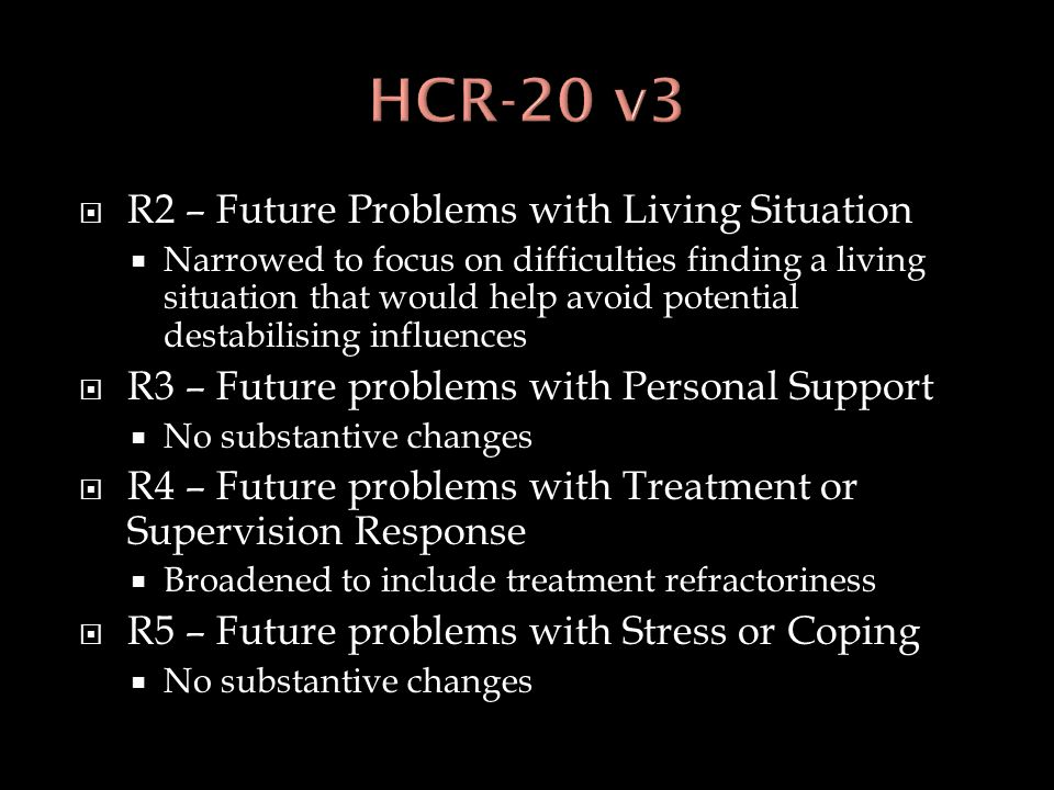  R2 – Future Problems with Living Situation  Narrowed to focus on difficulties finding a living situation that would help avoid potential destabilis