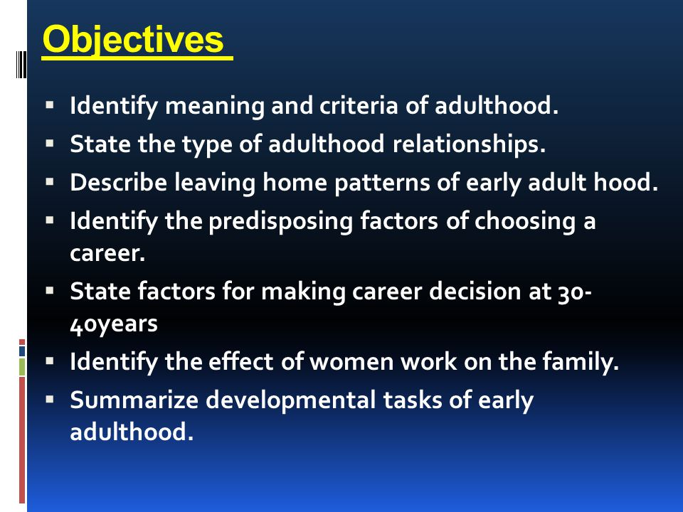 4.Facing transitions Many changes occur as the adult approaches middle adulthood.