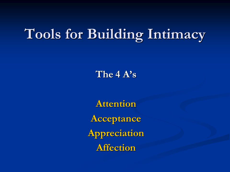 Tools for Building Intimacy QTIP = Quit Taking It Personally What others say is a projection of their own reality.