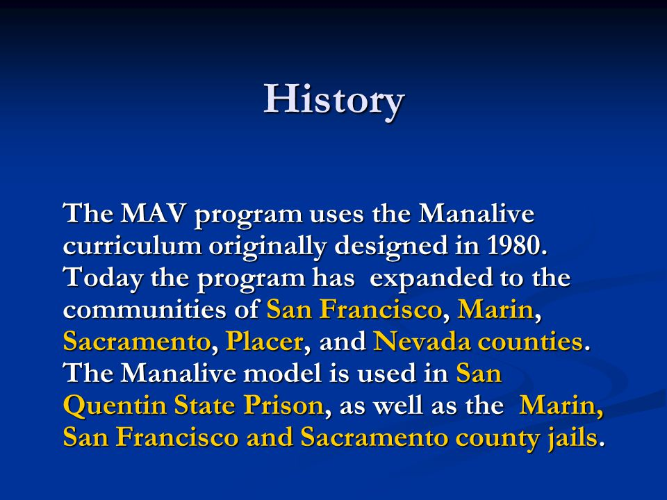 Penal Code The Manalive curriculum was used as the model for State Assembly Bill 226 which defined the parameters for all batterer's intervention programs (BIP) statewide.