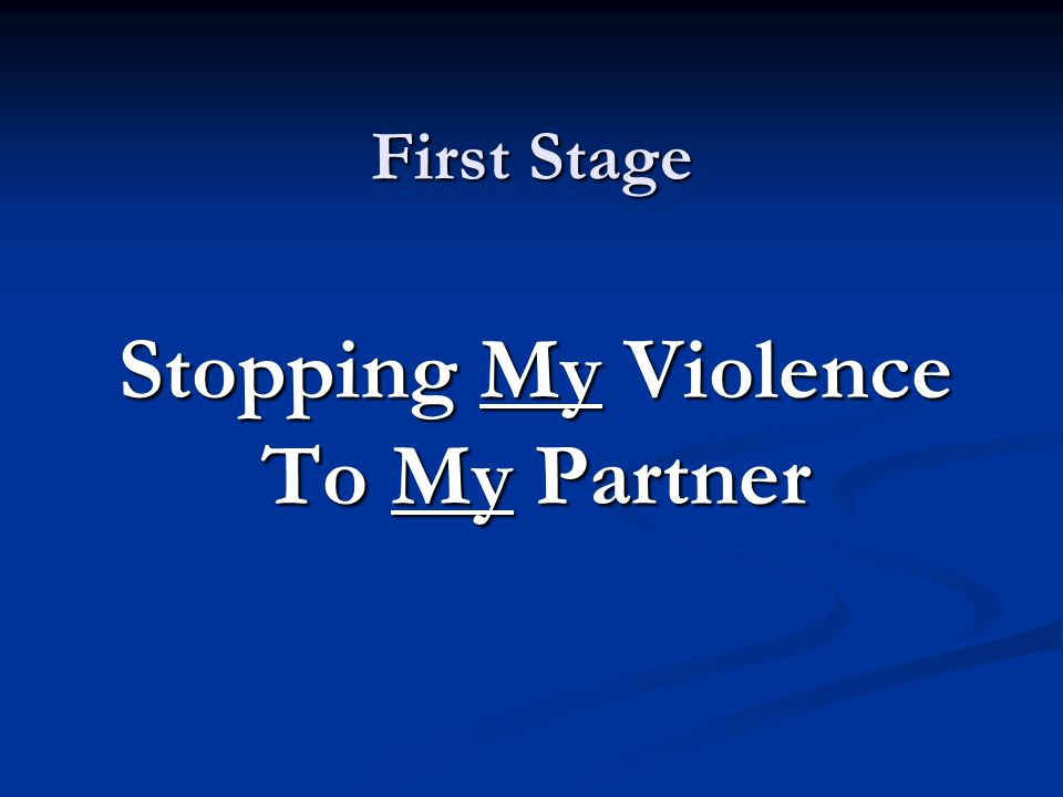 First Stage Stopping My Violence To My Partner