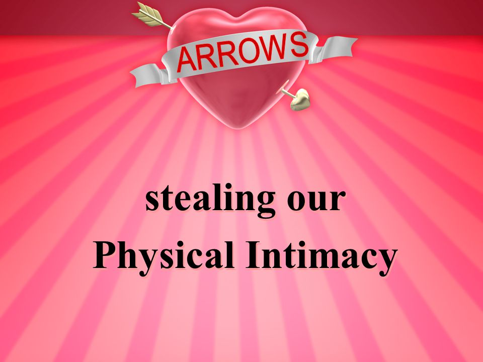 stealing our Physical Intimacy stealing our Physical Intimacy