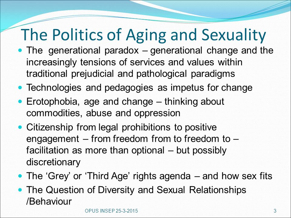The Politics of Aging and Sexuality The generational paradox – generational change and the increasingly tensions of services and values within traditi