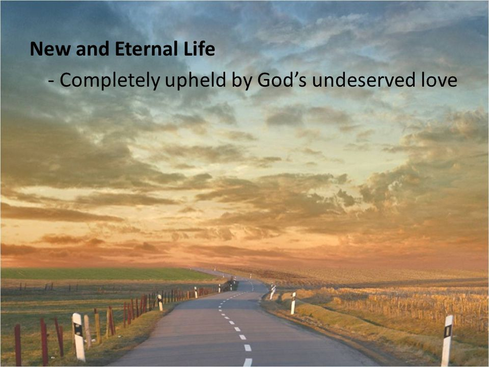 - Completely upheld by God's undeserved love