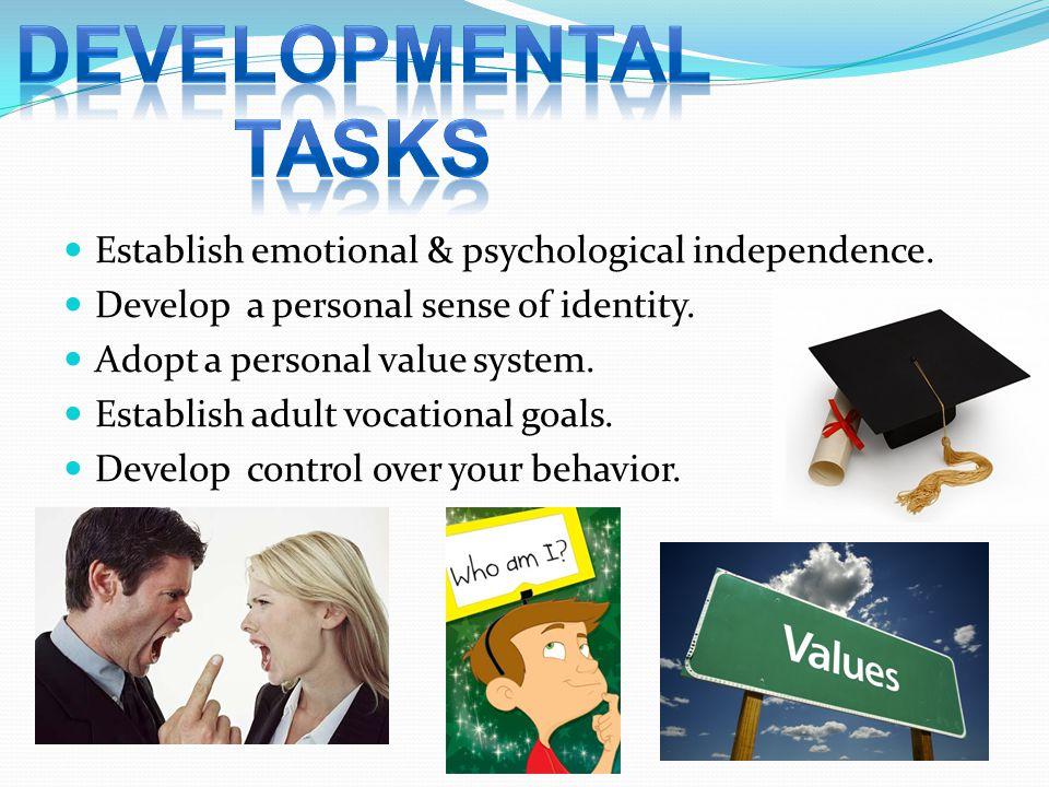 Establish emotional & psychological independence.Develop a personal sense of identity.