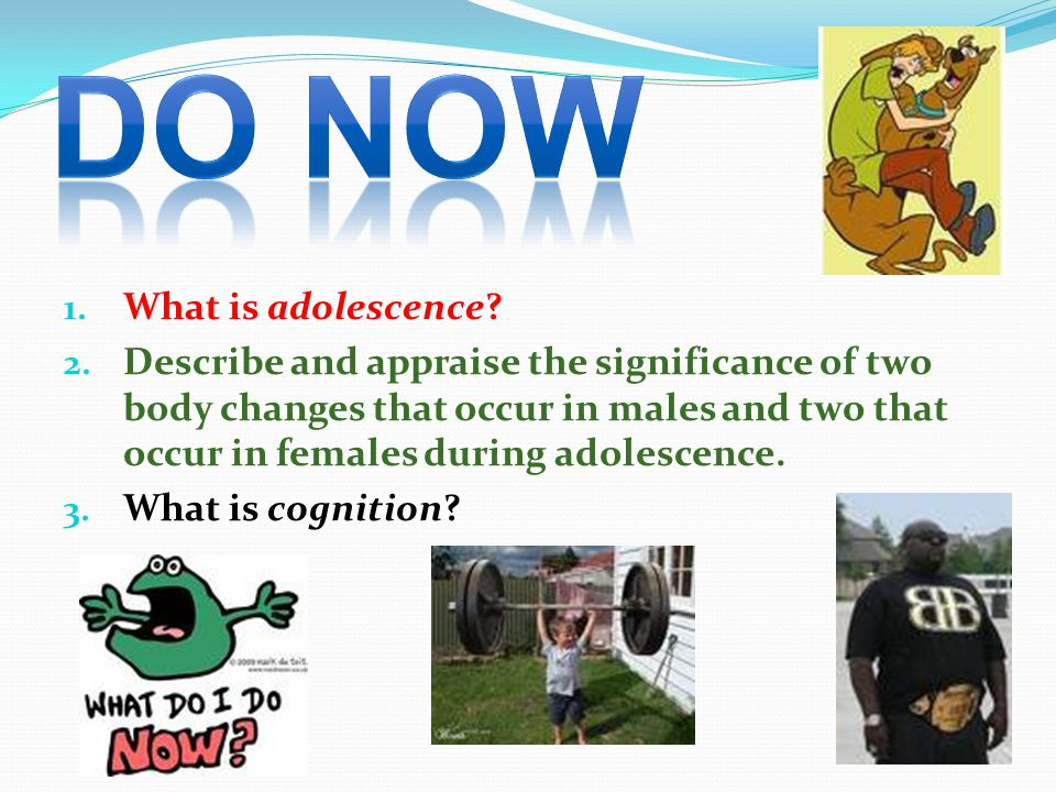 1.What is adolescence. 2.