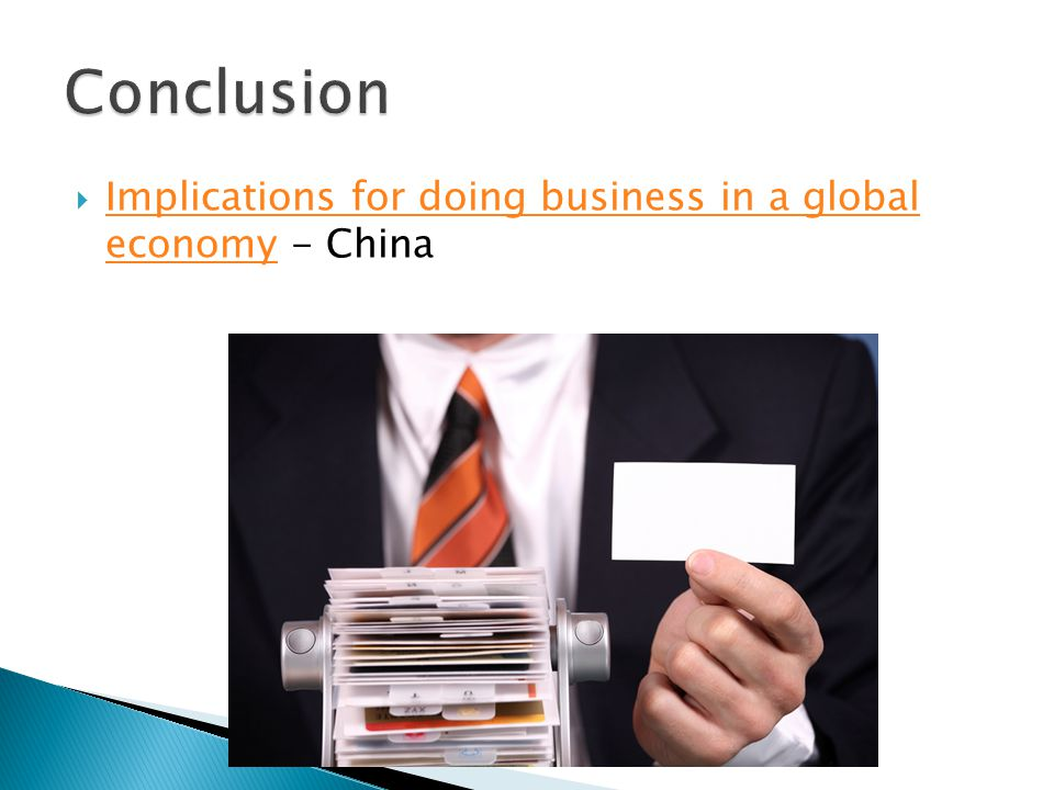  Implications for doing business in a global economy - China Implications for doing business in a global economy